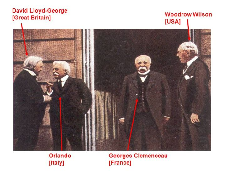 Woodrow Wilson [USA] Orlando [Italy] Georges Clemenceau [France]