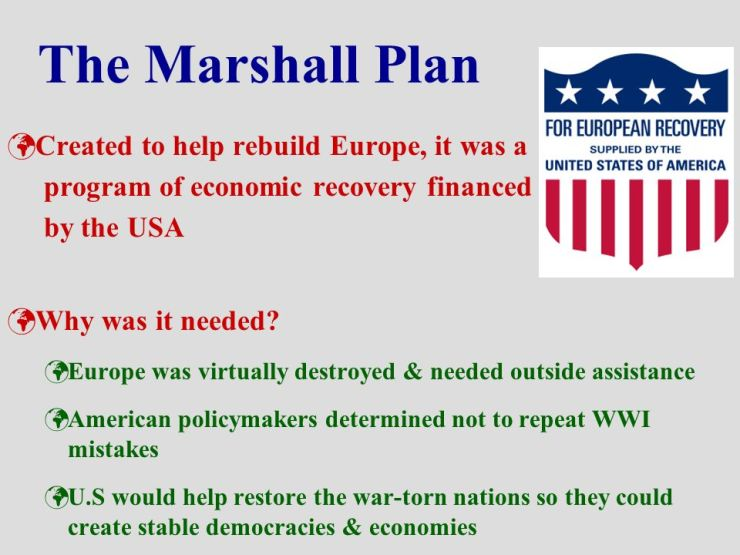 The+Marshall+Plan+Created+to+help+rebuild+Europe,+it+was+a